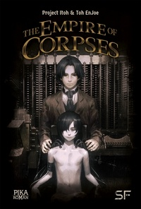 Project Itoh et Toh Enjoe - The Empire of Corpses.