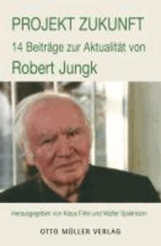 Projekt Zukunft - Robert Jungk 1913 - 2013.