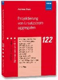 Projektierung von Ersatzstromaggregaten - Errichten und Betreiben von Stromerzeugungsaggregaten nach DIN VDE 0100-551 u. a..