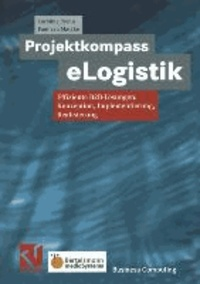 Projektkompass eLogistik - Effiziente B2B-Lösungen: Konzeption, Implementierung, Realisierung.
