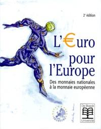 Promeuro et  Collectif - L'EURO POUR L'EUROPE. - Des monnaies nationales à la monnaie européenne, 2ème édition.
