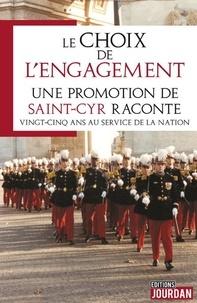 Promotion Bataillon de Cointet - Le choix de l'engagement - Une promotion de Saint-Cyr raconte vingt-cinq ans au service de la nation.
