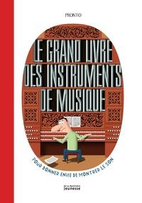 Le grand livre des instruments de musique -  Pronto |