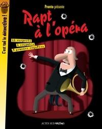 Pronto - Rapt à l'opéra.