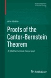 Proofs of the Cantor-Bernstein Theorem - A Mathematical Excursion.
