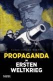 Propaganda im Ersten Weltkrieg.