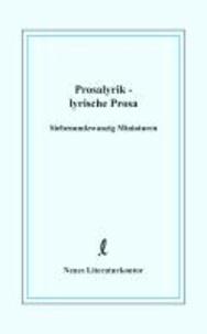 Prosalyrik - lyrische Prosa - Siebenundzwanzig Miniaturen.