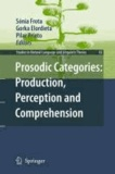 Sonia Frota - Prosodic Categories: Production, Perception and Comprehension.