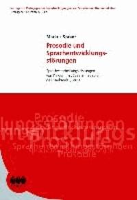 """Prosodie und Sprachentwicklungsstörungen - Sprachverarbeitungsleistungen von Kindern mit SSES am Beispiel des Merkmals """"Pause""""."""