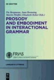 Prosody and  Embodiment in Interactional Grammar.