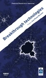 Prospective et Innovation - Breakthrough technologies - Edition bilingue anglais-chinois.