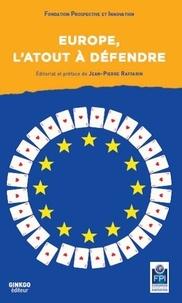 Prospective et Innovation - Europe, l'atout à défendre.