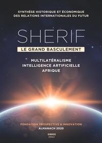 """Prospective et Innovation - Shérif """"le grand basculement"""" - Multilatéralisme, intelligence artificielle, Afrique."""