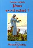 Prosper Alfaric - Jésus a-t-il existé ? - Et autres textes.