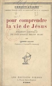 Prosper Alfaric et Paul-Louis Couchoud - Pour comprendre la vie de Jésus - Examen critique de l'Évangile selon Marc.