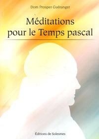 Prosper Guéranger - Méditations pour le Temps pascal.