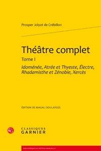 Era-circus.be Théâtre complet - Tome 1, Idomenée, Atrée et Thyeste, Electre, Rhadamisthe et Zenobie, Xerces Image