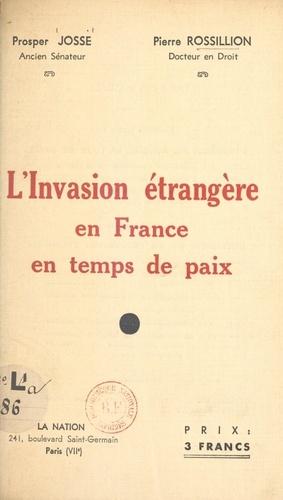 L'invasion étrangère en France en temps de paix
