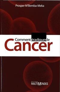 Comment éradiquer le cancer.pdf