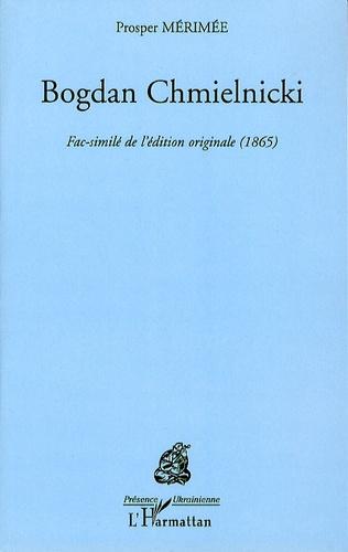 Prosper Mérimée - Bagdan Chmielnicki.