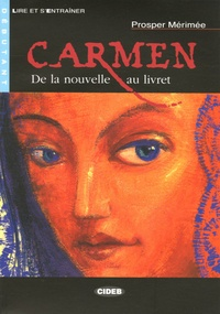 Prosper Mérimée - Carmen - De la nouvelle au livret. 1 CD audio