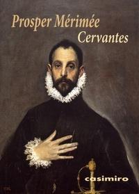 Prosper Mérimée - Cervantes.