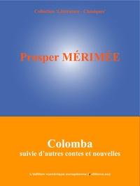 Prosper Mérimée et  L'Edition Numérique Européenne - Colomba - Suivie d'autres contes et nouvelles.