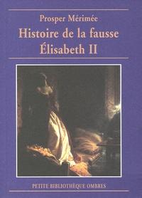 Prosper Mérimée et Henri Mongault - Histoire de la fausse Elisabeth II.