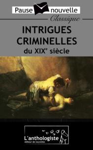 Prosper Mérimée et Alexandre Dumas - Intrigues criminelles du XIXe siècle.