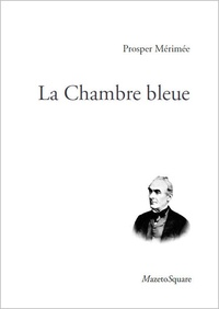 Prosper Mérimée - La chambre bleue.