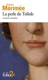Prosper Mérimée - La perle de Tolède et autres nouvelles.