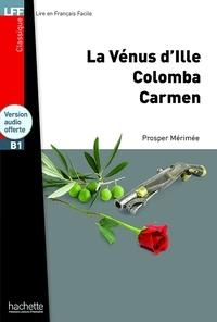 Prosper Mérimée - La Vénus d'Ille ; Colomba ; Carmen. 1 CD audio