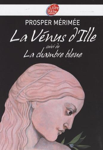 Prosper Mérimée - La Vénus d'Ille - Suivi de La chambre bleue.