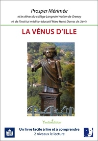 Prosper Mérimée - La Vénus d'Ille - Transcription en FALC et adaptation du texte par les jeunes de l'Institut médico-éducatif Marc Henri Darras de Liévin et du collège public Langevin Wallon de Grenay.