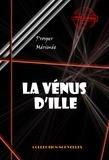 Prosper Mérimée - La Vénus d'Ille - édition intégrale.