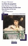 Prosper Mérimée et Jules Barbey d'Aurevilly - Les âmes du purgatoire ; Le plus bel amour de Don Juan - Deux réecritures de Don Juan.