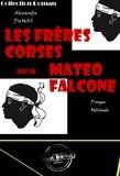 Prosper Mérimée et Alexandre Dumas - Les frères corses – suivi de Matéo Falcone - édition intégrale (avec Illustrations).