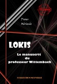 Prosper Mérimée - Lokis - Le manuscrit du professeur Wittembach (édition intégrale).