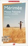 Prosper Mérimée - Mateo falcone, Tamango et autres nouvelles.