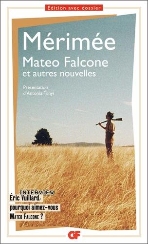 Prosper Mérimée - Mateo Falcone - Et autres nouvelles.