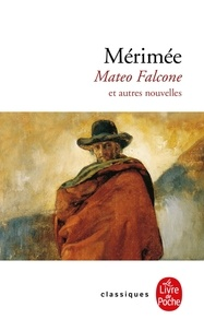 """Prosper Mérimée - Mateo Falcone - Et autres nouvelles de """"Mosaïque""""."""
