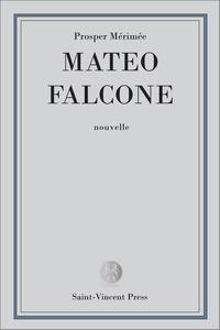 Prosper Mérimée - Mateo Falcone - Mœurs de la Corse.