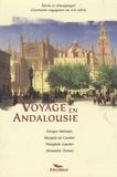 Prosper Mérimée et Astolphe de Custine - Voyage en Andalousie.