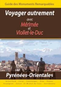 Voyager Autrement avec Merimee et Viollet-le-Duc - Monuments Remarquables des Pyrenees-Orientales.pdf