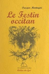 Prosper Montagné et Jean Camberoque - Le festin occitan.