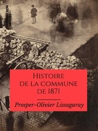 Livres en format pdf téléchargement gratuit Histoire de la commune de 1871 9782346140268 en francais par Prosper-Olivier Lissagaray