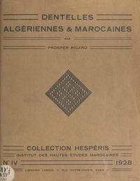 Prosper Ricard et  Institut des Hautes Études Mar - Dentelles algériennes et marocaines.