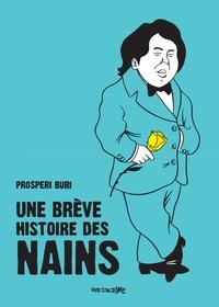 Prosperi Buri - Une brève histoire des nains.