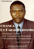 Protais Mpiranya - Rwanda : le paradis perdu - Les derniers secrets de l'ex-commandant de la Garde présidentielle de Juvénal Habyarimana.