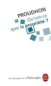 Proudhon - Qu'est-ce que la propriété ?.